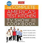 The Complete America's Test Kitchen TV Show Cookbook 2001-2016: Every Recipe from the Hit TV Show with Product Ratings and a Look Behind the Scenes