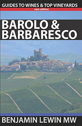 Barolo and Barbaresco (Guides to Wines and Top Vineyards) by Benjamin Lewin