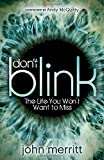 Don't Blink: The Life You Won't Want to Miss (Morgan James Faith)