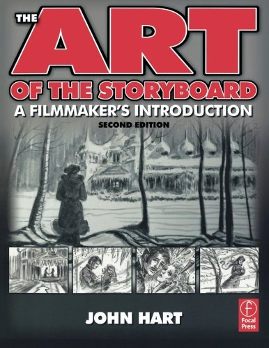 The Art of the Storyboard: A Filmmaker's Introduction, Second Edition