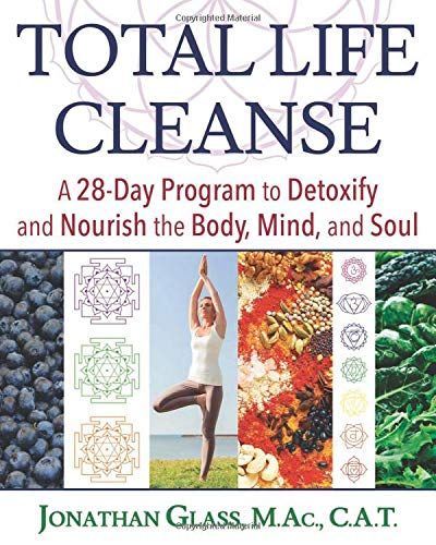 Total Life Cleanse: A 28-Day Program to Detoxify and Nourish the Body, Mind, and Soul                         (Paperback)