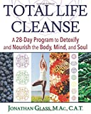Total Life Cleanse: A 28-Day Program to Detoxify