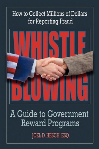 Whistleblowing: A guide to government reward programs (how to collect millions for reporting fraud)