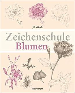 Zeichenschule Blumen Amazonde Jill Winch Bücher