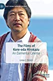 The Films of Kore-eda Hirokazu: An Elemental Cinema