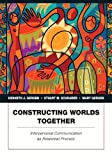 img - for Constructing Worlds Together: Interpersonal Communication as Relational Process by Kenneth J. Gergen (2008-10-06) book / textbook / text book