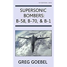 Supersonic Bombers: B-58, B-70, & B-1