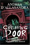 The Creaking Door, Andrea D'Allasandra, 0595295045