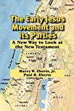 The Early Jesus Movement and Its Parties, Harry W. Eberts and Paul R. Eberts, 098240123X