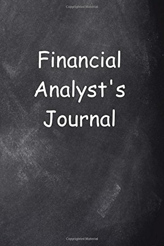 Financial Analyst's Journal Chalkboard Design: (Notebook, Diary, Blank Book) (Career Journals Notebooks Diaries)