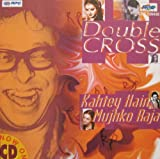 Double Cross / Kahtey Hain Mujhko Raja