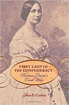 Book First Lady of the Confederacy: Varina Davis's Civil War – March 17, 2009