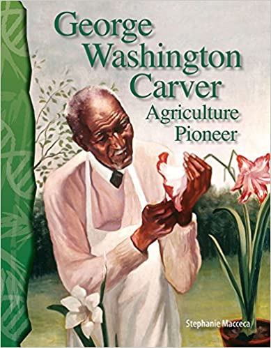 George Washington Carver: Agriculture Pioneer: Life Science