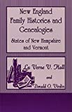 img - for New England Family Histories and Genealogies: States of New Hampshire and Vermont book / textbook / text book