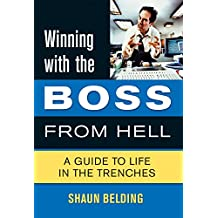 Winning with the Boss from Hell: A Survival Guide (Winning with the ... from Hell Series)