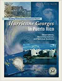 Building Performance Assessment Report: Hurricane Georges In Puerto Rico - Observations, Recommendations, and Technical Guidance (FEMA 339)