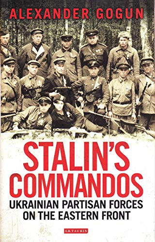 Image of Stalin's Commandos: Ukrainian Partisan Forces on the Eastern Front