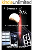 A Summer of Fear: A True Haunting in New England (True Hauntings Book 2)