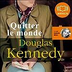 Quitter le monde   Douglas Kennedy