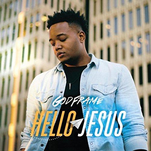 Godframe - Hello Jesus (2018)