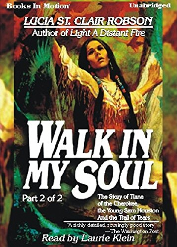 WALK IN MY SOUL PART 2 OF 2 (Unabridged MP3-CD) by Lucia St. Clair Robson (Lucia Robson), Read by Laurie - Square Clair St