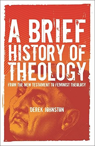 A Brief History of Theology: From the New Testament to Feminist Theology ebook