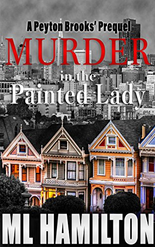 Murder in the Painted Lady (A Peyton Brooks