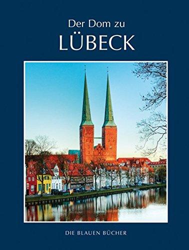 Der Dom zu Lübeck (Die Blauen Bücher)