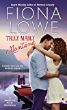 Truly Madly Montana (A Medicine River Romance Book 2)