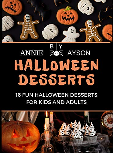 Halloween Desserts: 16 Fun Halloween Desserts For  Kids and Adults