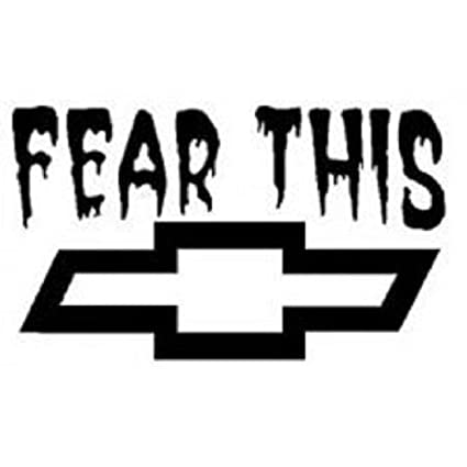 Amazon com: Fear This Chevy Bowtie Vinyl Decal Compatible with