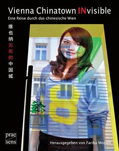 Vienna Chinatown INvisible: Eine Reise durch das chinesische Wien