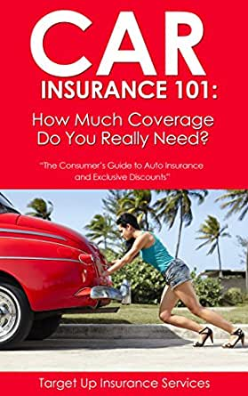 Cool Amazoncom Car Insurance 101 How Much Coverage Do You Really Need