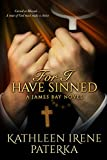 For I Have Sinned (The James Bay Novels Book 4)