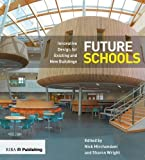 Future Schools: Innovative Design for Existing and New Buildings