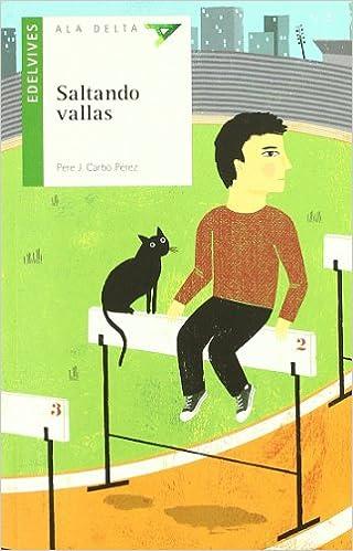 Saltando vallas / Jumping Fences (Ala Delta: Serie Verde / Hang Gliding: Green Series) (Spanish Edition): Pere J. Carbo Perez, Adria Fruitos: 9788426380487: ...