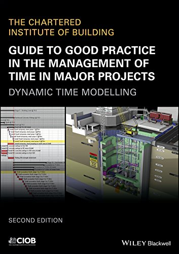 Guide to Good Practice in the Management of Time in Major Projects: Dynamic Time Modelling