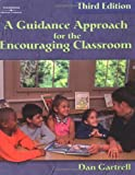A Guidance Approach for the Encouraging Classroom 9780766830158