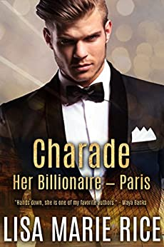 Charade: Her Billionaire - Paris by [Rice, Lisa Marie]