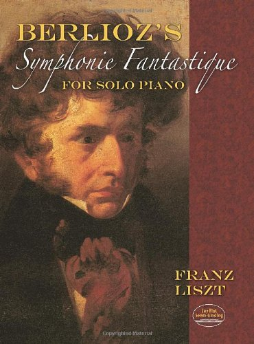 an analysis of hector berliozs symphonie fantasies Symphonie fantastique symphonie fantastique: épisode de la vie d'un artiste en cinq parties (fantastical symphony: an episode in the life of an artist, in five parts) op 14 is a program symphony written by the french composer hector berlioz in 1830it is an important piece of the early romantic period, and is popular with concert audiences worldwide.