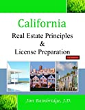 California Real Estate Principles and License Preparation, Jim Bainbridge, 1939526124