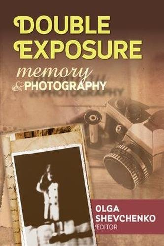 (Double Exposure: Memory and Photography (Memory and Narrative))
