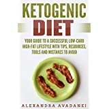 Ketogen Diet: Your Guide To A Successful Low-Carb High-Fat Lifestyle With Tips, Resources, Tools And Mistakes To Avoid (Healthy Weight Loss, Reduce Inflammation, ... Ketosis, Body Healing, Diet Phasing)
