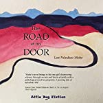 The Road at My Door | Lori Windsor Mohr