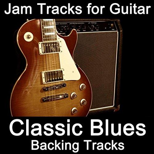 Jam Tracks for Guitar: Classic Blues (Backing Tracks)