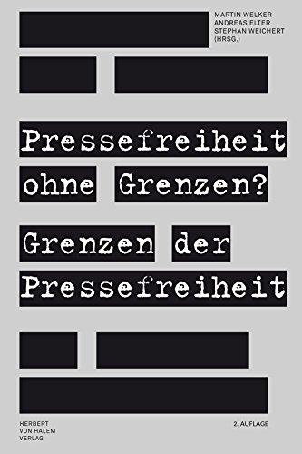 Pressefreiheit ohne Grenzen? Grenzen der Pressefreiheit (German Edition)