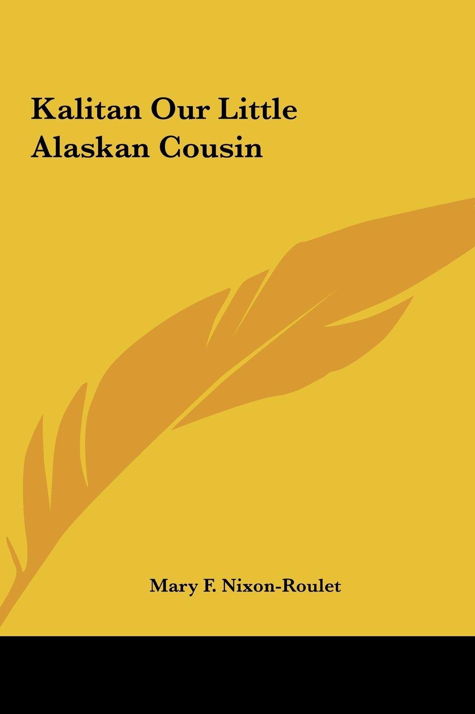 Kalitan Our Little Alaskan Cousin pdf epub