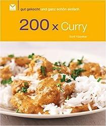 200 x Curries: Gut gekocht und ganz schön einfach!