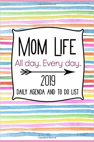 Amazon.com: Mom Life All Day Every Day 2019 Daily Agenda and ...