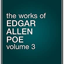 The Works of Edgar Allan Poe, Volume 3 Audiobook by Edgar Allan Poe Narrated by Tim Habeger